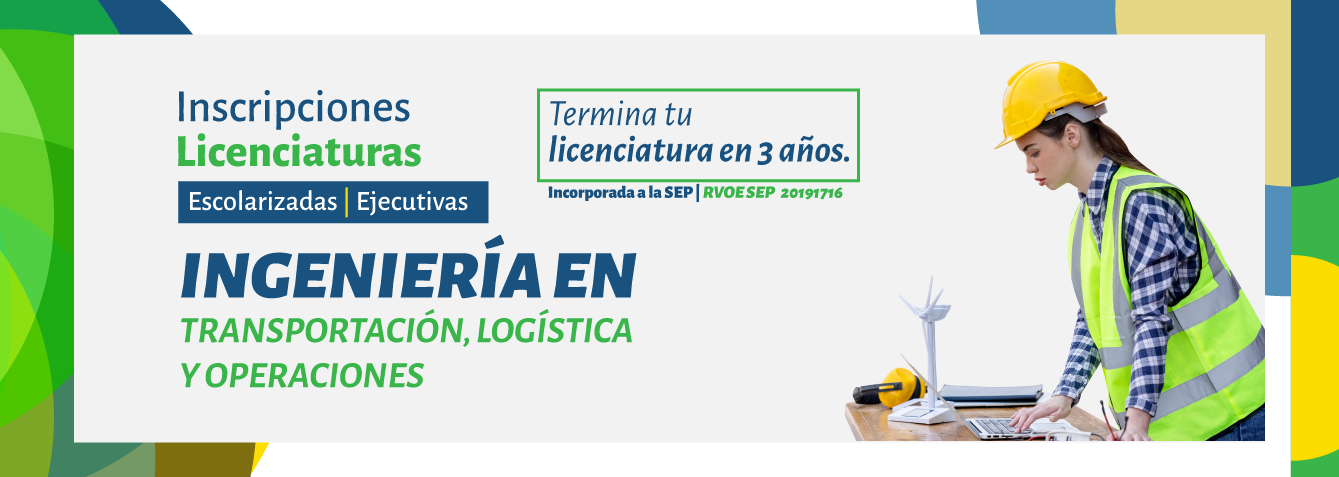 INGENIERÍA EN TRANSPORTACIÓN, LOGÍSTICA Y OPERACIONES.